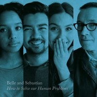 How to Solve Our Human Problems (Part 3) — Belle & Sebastian