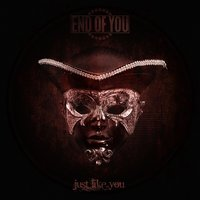 Just Like You — End Of You
