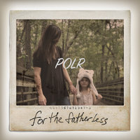For the Fatherless — POLR