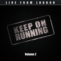 Keep on Running Vol. 2 — Live From London