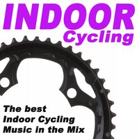 Indoor Cyclling - The Best Indoor Cycling Music in the Mix — сборник