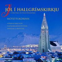Jól Í Hallgrímskirkju — Иоганн Себастьян Бах, Джованни Габриели, Unknown, Martin Luther, Samuel Scheidt, Sir David Willcocks, Philipp Nicolai, Caspar Othmayr