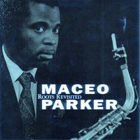 Roots Revisited — Maceo Parker, PARKER MACEO