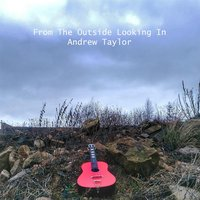 From the Outside Looking In — Andrew Taylor
