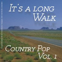 It's a Long Walk - Country Pop Vol. 1 — сборник