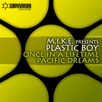 Once In A Lifetime / Pacific Dreams — M.I.K.E., Plastic Boy