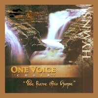 We Have This Hope — One Voice Choir
