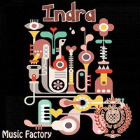 Music Factory — Indra