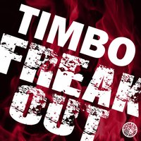Freak Out — Timbo