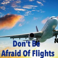 Don't Be Afraid Of Flights — сборник