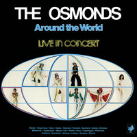 Around The World: Live In Concert — The Osmonds