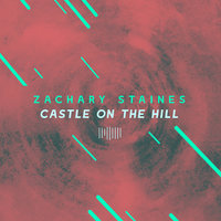 Castle on the Hill — Zachary Staines