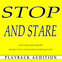 Stop and Stare (In the Style of One Republic) — Playback Audition