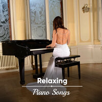 #15 Relaxing Piano Songs — Peaceful Piano Chillout, Chillout Lounge Piano, Instrumental Piano Universe, Instrumental Piano Universe, Chillout Lounge Piano, Peaceful Piano Chillout