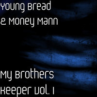 My Brothers Keeper, Vol. 1 — Money Mann, Young Bread