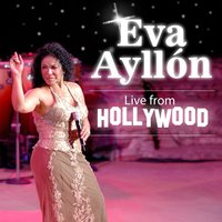 Live from Hollywood — Eva Ayllón