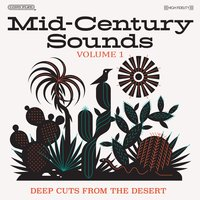Mid-Century Sounds: Deep Cuts from the Desert, Vol. 1 — сборник