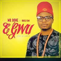 Egwu — Oritsefemi, Mr Bone