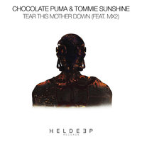 Tear This Mother Down — Chocolate Puma, Tommie Sunshine, MX2
