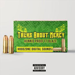Talks About Mercy — Hunnid Proof