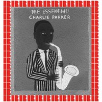The Essential — Charlie Parker
