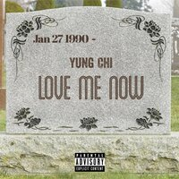 Love Me Now — Yung Chi