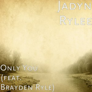 Jadyn Rylee - Only You
