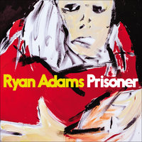 Prisoner — Ryan Adams