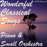 Wonderful Classical Songs Piano & Small Orchestra — сборник