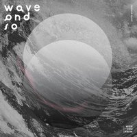 WishYouKnew — Wave And So