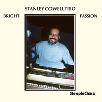 Bright Passion — Stanley Cowell, Cheyney Thomas, Wardell Thomas