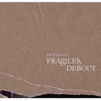 Fragiles, debout — Julie Lagarrigue