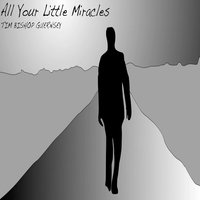 All Your Little Miracles — Tim Bishop Guernsey