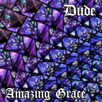 Amazing Grace — DUDE