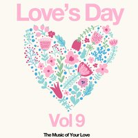 Love's Day, Vol. 9 (The Sound of Your Love) — сборник
