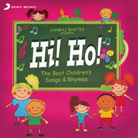 Hi! Ho! The Best Children's Songs & Rhymes — Vanraj Bhatia