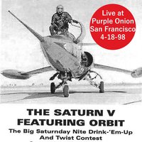 Live at Purple Onion, San Francisco 4-17-98 — The Saturn V feat. Orbit
