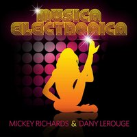 Musica Electronica — Mickey Richards & Dany Lerouge