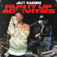 Run It Up Activities — Mozzy, Kae One