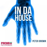 In da House — Peter Brown