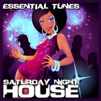 Essential Tunes - Saturday Night House — сборник