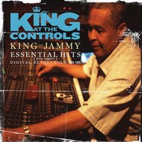King At The Controls: Essential Hits From Reggae's Digital Revolution 1985-1989 — King Jammy