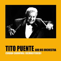 Cuban Carnival — Tito Puente And His Orchestra