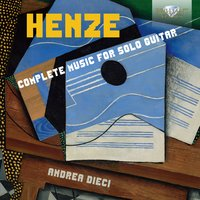Henze: Complete Music for Solo Guitar — Andrea Dieci