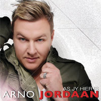 As Jy Hier Is — Arno Jordaan
