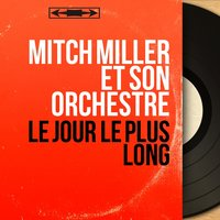 Le jour le plus long — Mitch Miller et son orchestre