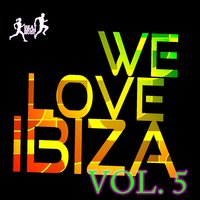 We Love Ibiza, Vol. 5 — сборник