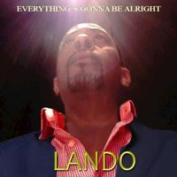 Everything's Gonna Be Alright — Lando