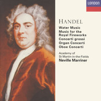 Handel: Orchestral Works — Sir Neville Marriner, Academy of St. Martin in the Fields