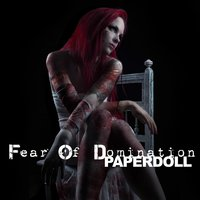 Paperdoll — Fear Of Domination